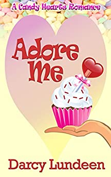 Adore Me (A Candy Hearts Romance) by [Lundeen, Darcy]