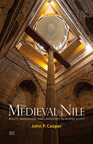 The Medieval Nile: Route, Navigation, and Landscape in Islamic Egypt