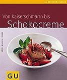 img - for Von Kaiserschmarrn bis Schokocreme book / textbook / text book