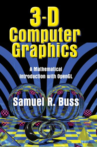 3D Computer Graphics: A Mathematical Introduction with OpenGL by Cambridge University Press