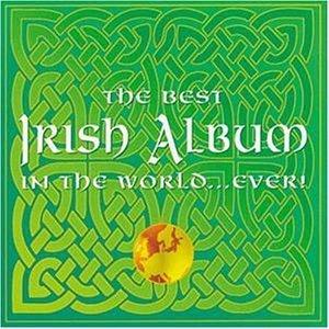 The Best Irish Album in the World...Ever! By Best Album In The World Ever (Series) (1996-10-28)