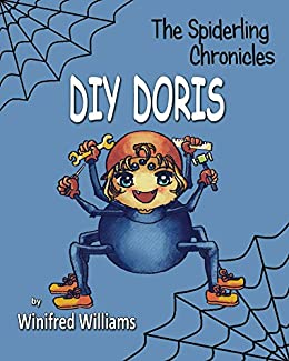 DIY Doris (The Spiderling Chronicles) by [Williams, Winifred]