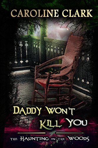 Daddy Won't Kill You: The Haunting in the Woods