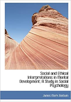Book Social and Ethical Interpretations in Mental Development; A Study in Social Psychology