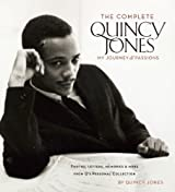 The Complete Quincy Jones: My Journey & Passions: Photos, Letters, Memories & More from Q?s Personal Collection by Jones, Quincy (2008) Hardcover