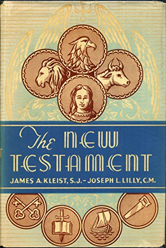 The New Testament Rendered from the Original Greek with Explanatory Notes : Part One: The Four Gospels & Part Two : Acts of the Apostles Epistles and Apocalypse