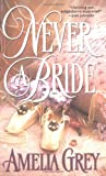 Never a Bride, Amelia Grey, 0515130621
