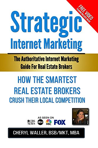 Strategic Internet Marketing for Real Estate Brokers: The Authoritative Internet Marketing Guide for Real Estate Brokers Pdf
