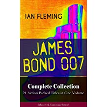 JAMES BOND 007 Complete Collection – 21 Action Packed Titles in One Volume (Mystery & Espionage Series): Casino Royale, Dr. No, Diamonds are Forever, You ... Spy Who Loved Me, From Russia with Love...