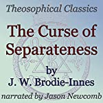 The Curse of Separateness: Theosophical Classics | J. W. Brodie-Innes