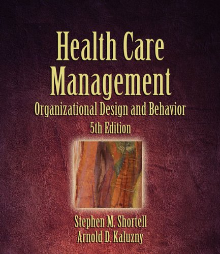 Health Care Management: Organization Design and Behavior from Brand: Delamr Cengage Learning