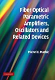 Fiber Optical Parametric Amplifiers, Oscillators and Related Devices, Marhic, Michel E., 1107410614