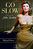 Go Slow: The Life of Julie London