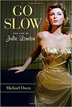 Book Go Slow: The Life of Julie London