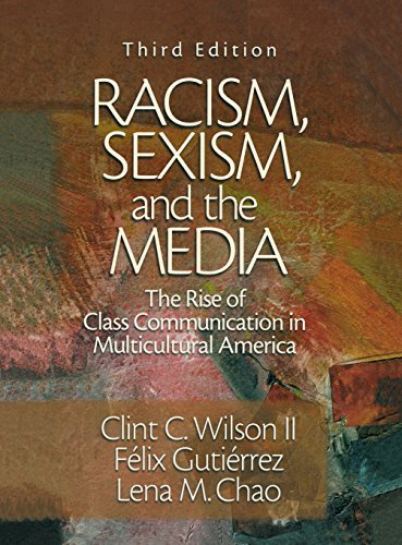 Racism, Sexism, and the Media: The Rise of Class Communication in Multicultural America 3rd edition by Clint C. Wilson II, Felix Gutierrez, Lena M. Chao (2003) Hardcover