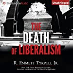 The Death of Liberalism | R. Emmett Tyrrell