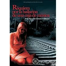 Réquiem Por La Bailarina De Una Caja De Música (Spanish Edition)