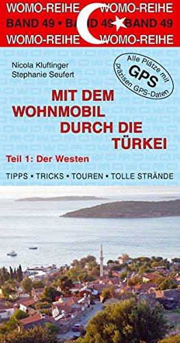 Mit dem Wohnmobil durch die Türkei: Teil 1: Der Westen (Womo-Reihe)