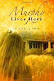 Image: Murphy Lives Here, by Dr. Merryl J. Polak. Merryl Polak (July 23, 2012)