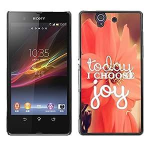 Caucho caso de Shell duro de la cubierta de accesorios de protección BY RAYDREAMMM - Sony Xperia Z L36H C6602 C6603 C6606 C6616 - Choose Joy Motivational Floral