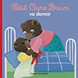 Petit Ours Brun: Petit Ours Brun va dormir