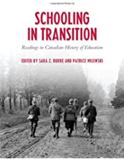 Schooling in Transition: Readings in Canadian History of Education