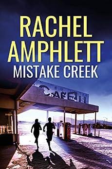 Mistake Creek: (An FBI thriller) by [Amphlett, Rachel]
