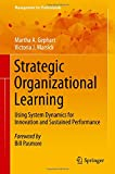 Strategic Organizational Learning: Using System Dynamics for Innovation and Sustained Performance (Management for Professionals)