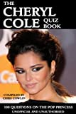 The Cheryl Cole Quiz Book
