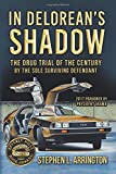 In DeLorean's Shadow: The Drug Trial of the Century by the Sole Surviving Defendant