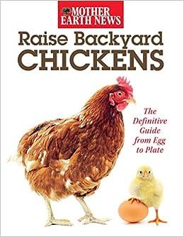 Raise Backyard Chickens Mother Earth News 9780941678995 Amazon