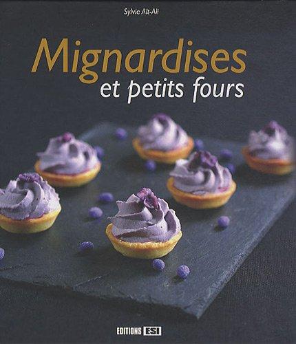 Mignardises et petits fours (French Edition)