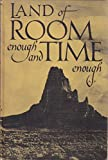 img - for Land of room enough and time enough book / textbook / text book