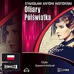 Ofiary pólswiatka | Stanislaw A. Wotowski