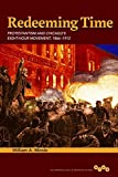 img - for Redeeming Time: Protestantism and Chicago's Eight-Hour Movement, 1866-1912 (Working Class in American History) by William A. Mirola (2014-12-03) book / textbook / text book