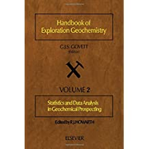 Handbook of Exploration Geochemistry: Statistics and Data Analysis in Geochemical Prospecting