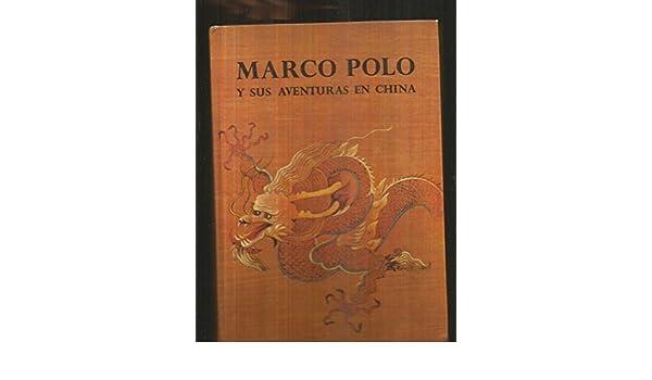 MARCO POLO Y SUS AVENTURAS EN CHINA.: Amazon.es: Rugoff, Milton ...