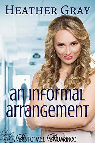 Book: An Informal Arrangement (Informal Romance Book 2) by Heather Gray