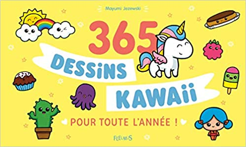Amazon Fr 365 Dessins Kawaii Pour Toute L Annee Mayumi