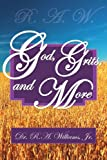 R a W - God Grits and More, R. A. Williams, 1425964656