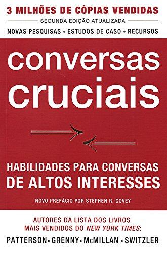 Conversas Cruciais - Habilidades Para Conversas De Altos Interesses