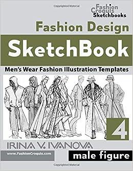Fashion Design Sketchbook 4 Men\u0027s Wear Fashion Illustration