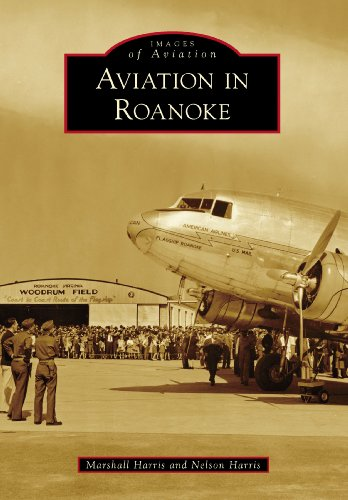 Aviation in Roanoke (Images of Aviation) (The Busiest Airport In The World By Flights)