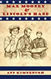 Max Mooney and Lincoln's Hand, Ann Kimbrough, 1490529411