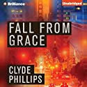 Fall From Grace: Jane Candiotti and Kenny Marks, 1 Audiobook by Clyde Phillips Narrated by Angela Dawe