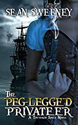 The Peg-Legged Privateer: A Tattered Sails Novel