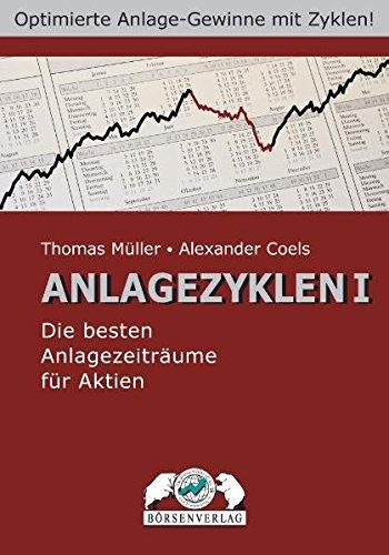 Anlagezyklen I: Die besten Anlagezeiträume für Aktien Gebundenes Buch – 13. Dezember 2007 Thomas Müller Alexander Coels TM Börsenverlag AG 3930851679