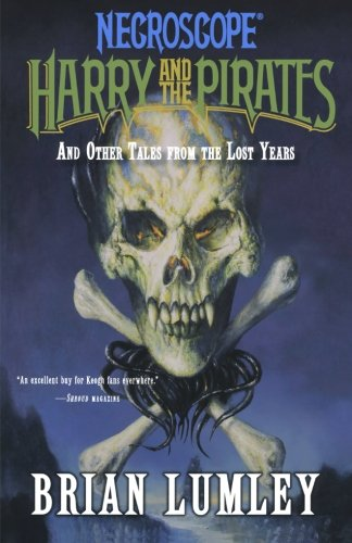 Necroscope: Harry and the Pirates: and Other Tales from the Lost Years (Necroscope: The Lost Years)