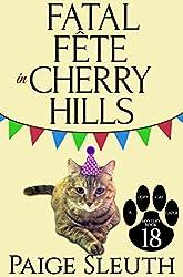Fatal Fête in Cherry Hills (Cozy Cat Caper Mystery Book 18)