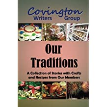 Our Traditions: A Collection of Stories with Crafts and Recipes from Our Members